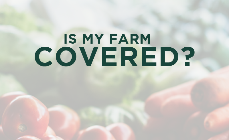 Is my farm covered?