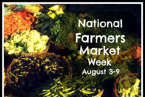 What are your food needs during National Farmers Market Week, August 3 - 9?