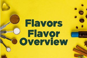 Flavors – Flavor Overview