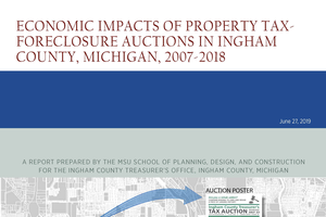 Economic Impacts of Property Tax-Foreclosure Auctions in Ingham County, Michigan, 2007-2018