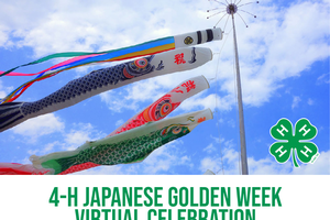 4-H Japanese Golden Week Virtual Celebration Series: One April 29th