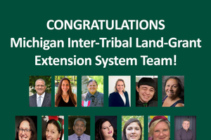 Michigan Inter-Tribal Land-Grant Extension System Team receives MSU Extension Diversity and Multiculturalism Award