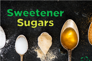 Sweeteners – Sugars