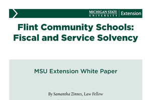 Flint Community Schools: Fiscal and Service Solvency: MSU Extension Center for Local Government Finance and Policy White Paper