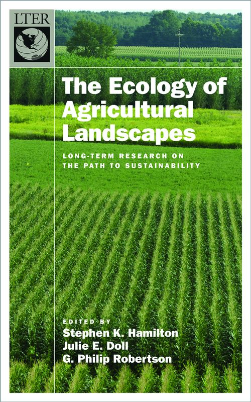 The new book synthesizes two decades of KBS LTER research on the ecology of row-crop ecosystems of the US Midwest.