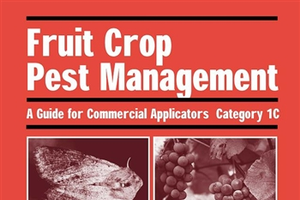 Fruit Crop Pest Management: Commercial Applicators Guide Category 1C (E2891)