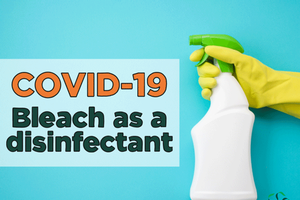 COVID-19 – Disinfecting with Bleach