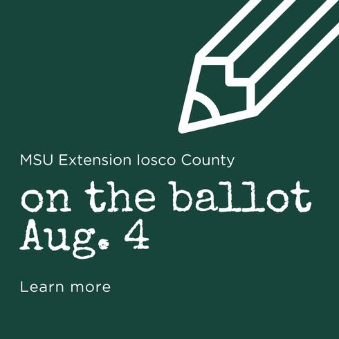Green square. Learn more about MSU Extension Iosco County millage text.