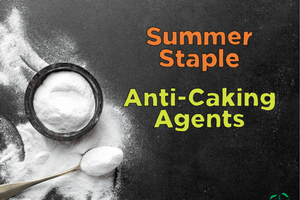 Summer Staple – Anti-Caking Agents