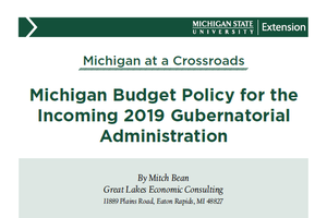 Michigan Budget Policy for the Incoming 2019 Gubernatorial Administration
