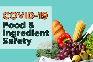 COVID-19: Food & Ingredient Safety