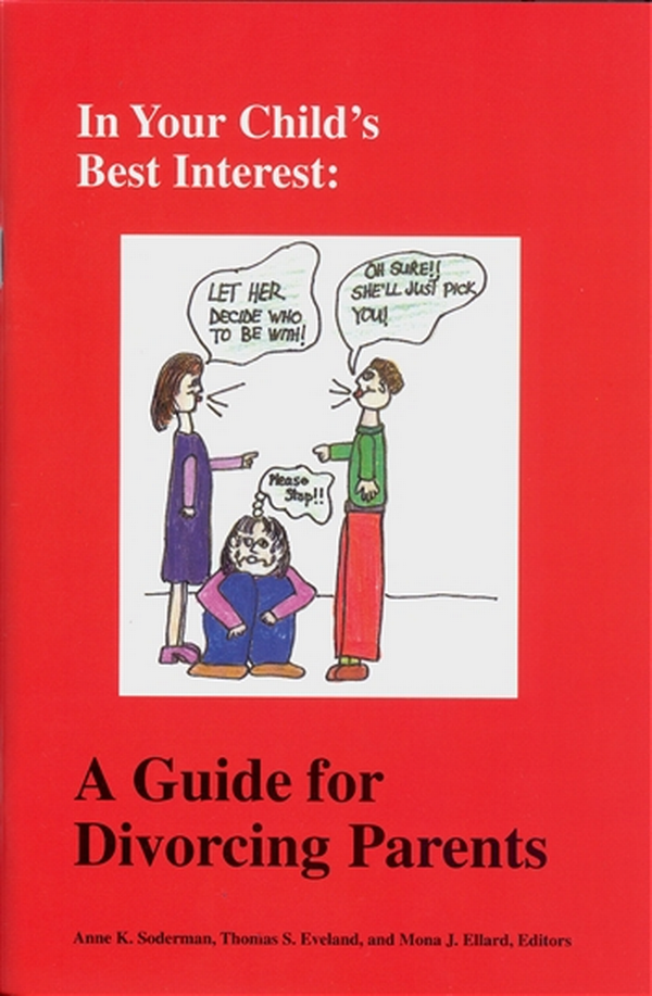 In Your Child's Best Interest: A Guide for Divorcing Parents