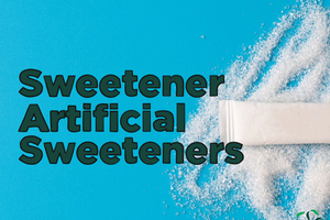 Sweetener – Artificial Sweeteners