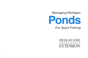 Managing Michigan Ponds for Sports Fishing (E1554)