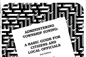 Administering Township Zoning: A Basic Guide for Citizens and Local Officials (E1408)