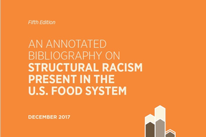 Cover of the fifth edition of Annotated Bibliography on Structural Racism Present in the U.S. Food System.