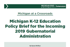 Michigan K-12 Education Policy Brief for the Incoming 2019 Gubernatorial Administration