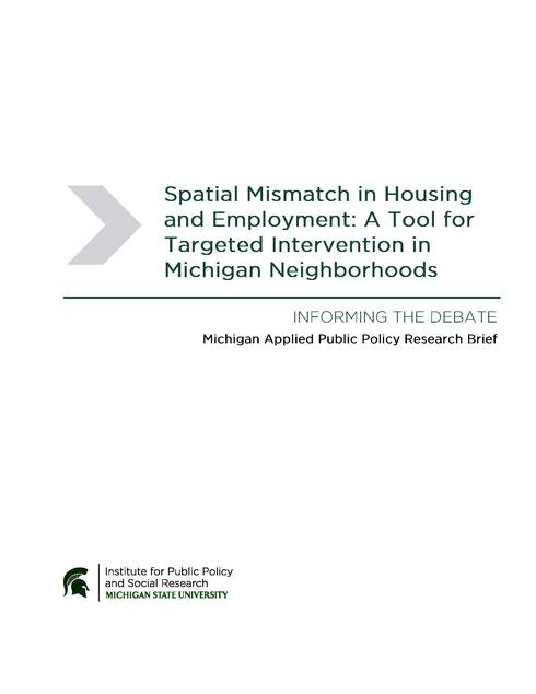 The front cover to Spatial Mismatch in Housing and Employment: A Tool for Targeted Intervention in Michigan Neighborhoods