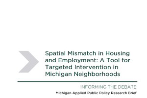 Spatial Mismatch in Housing and Employment: A Tool for Targeted Intervention in Michigan Neighborhoods