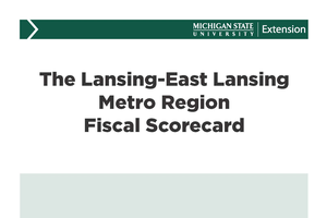 The Lansing-East Lansing Metro Region Fiscal Scorecard