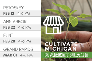 Cultivate Michigan announces Regional Marketplace network events this winter