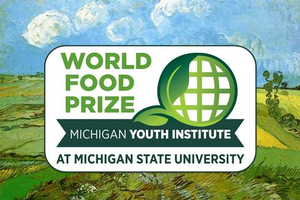 World Food Prize Michigan Youth Institute develops employability skills