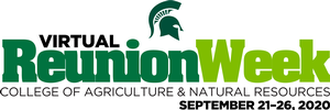 Graphic: MSU College of Agriculture and Natural Resources Virtual Reunion Week | September 21-26, 2020