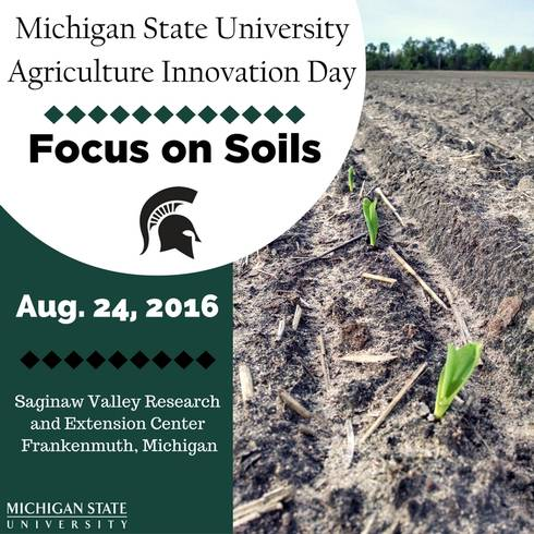 MSU Agriculture Innovation Day:Focus on Soil is Aug. 24,2016.