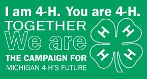 I am 4-H. You are 4-H. Together we are the campaign for Michigan 4-H's future.