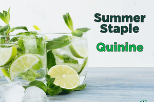 Summer Staple – Quinine