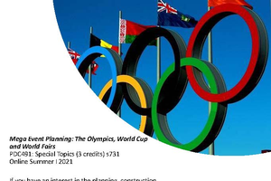 PDC 491: Special Topics: Mega Event Planning - The Olympics, World Cup and World Fairs