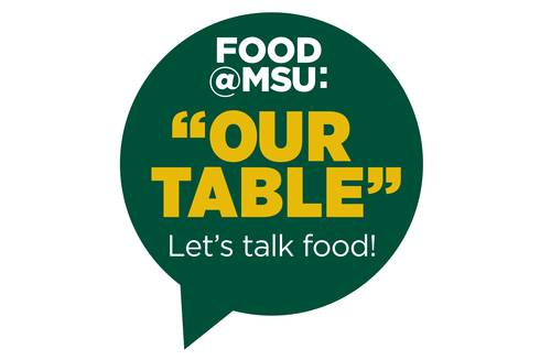 Food at MSU: Our Table