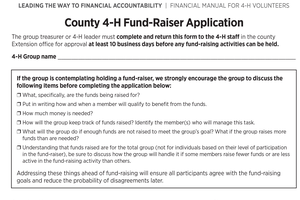 A County 4-H Fundraising Application must be turned in at least 10 days prior to a 4-H fundraiser regardless of whether the fundraiser is for 4-H or as a community service project.