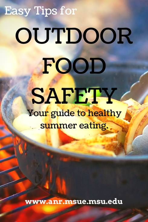 A few precautions before you begin your outdoor adventure will protect you and your friends and family during and afterwards. Stay food safe and enjoy your time in the great outdoors.