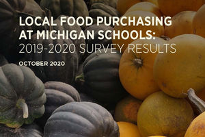 Local Food Purchasing at Michigan Schools: 2019-2020 Survey Results