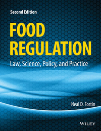Book cover: Food Regulation - Law, Science, Policy and Practice by Neal D. Fortin.
