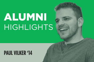 Alumni Highlights: Paul Vilker '14