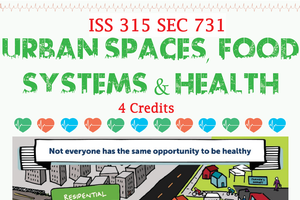 ISS 315: Urban Spaces, Food Systems, & Health