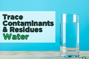 Trace Contaminants & Residues – Water