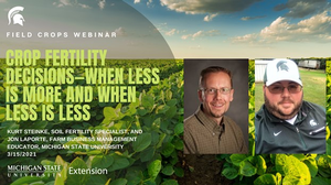 Field Crops Webinar Series addresses crop fertility decisions on March 15