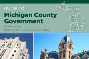 Guide to Michigan County Government 5th Edition (E3209)