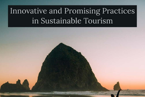 Innovative and promising practices in sustainable tourism: Case Studies