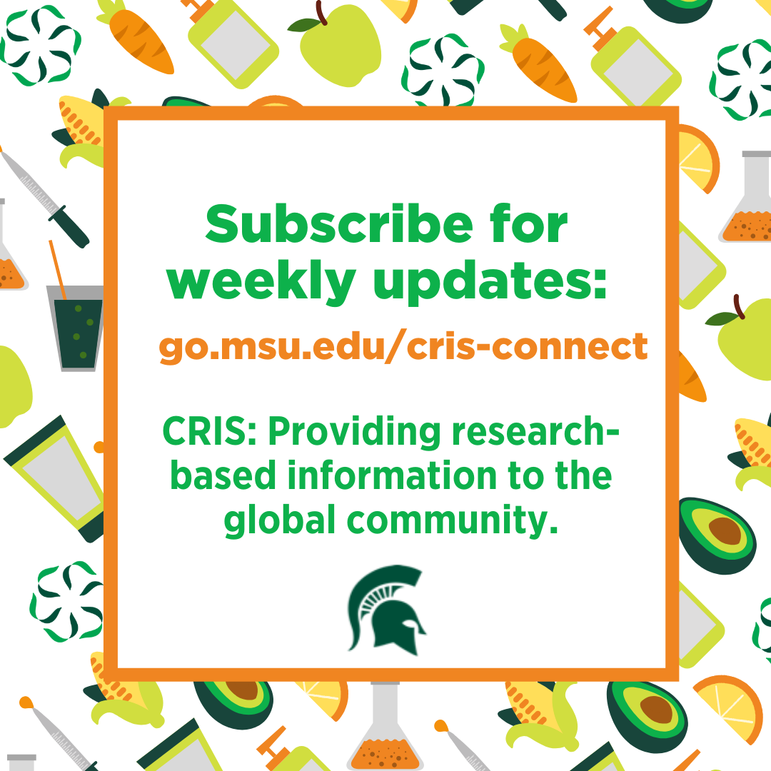 Subscribe for weekly updates_ go.msu.edu/cris-connect