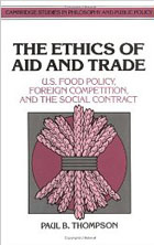 The Ethics of Aid and Trade: U.S. Food Policy, Foreign Competition and the Social Contract