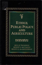 Ethics, Public Policy, and Agriculture