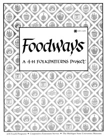 Foodways: A 4-H Folkpatterns Project