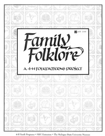 Family Folklore: A 4-H Folkpatterns Project