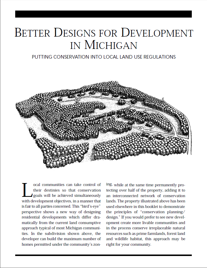 Better Designs for Development in Michigan; Putting Conservation into Local Land Use regulations.