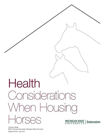 Health Considerations When Housing Horses (E3162)