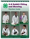 Rabbit Fitting & Showing Member's Guide (4H1268)